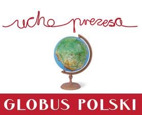 GLOBUS POLSKI I WYSPY SAN ESCOBAR - UCHO PREZESA 32 CM PODŚWIETLANY JEDYNY TAKI!!! PREZENT!!!