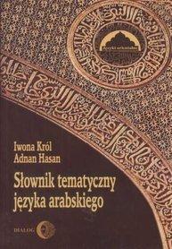 SŁOWNIK TEMATYCZNY JĘZYKA ARABSKIEGO wyd. DIALOG