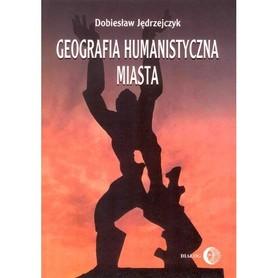 GEOGRAFIA HUMANISTYCZNA MIASTA wyd. DIALOG
