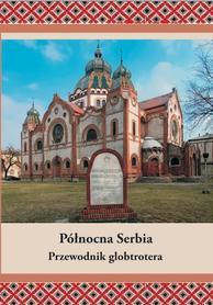 SERBIA PÓŁNOCNA przewodnik GLOBTROTERA
