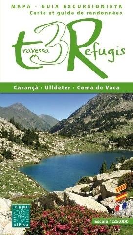 TRAVESSA DELS TRES REFUGIS CARANCA - ULLDETER - COMA DE VACA mapa turystyczna 1:25 000 ALPINA EDITORIAL