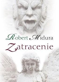 ZATRACENIE ROBERT MIDURA wydawnictwo POLIGRAF