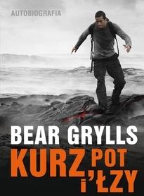 KURZ, POT I ŁZY Autobiografia (Bear Grylls) PASCAL
