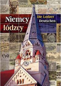 Niemcy łódzcy/Die Lodzer Deutschen