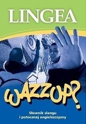 Słownik slangu i potocznej angielszczyzny WAZZUP wyd 2 LINGEA