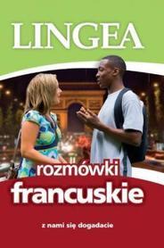 Rozmówki francuskie. Z nami się dogadacie wyd. 2 LINGEA
