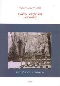 LWÓW. CZĘŚĆ XIII JANOWSKIE przewodnik PRZEMYSŁAW WŁODEK