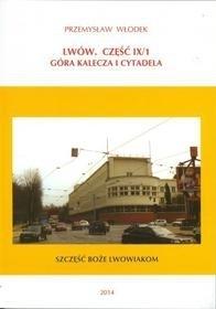 LWÓW. CZĘŚĆ IX/1 GÓRA KLECZA I CYTADELA przewodnik PRZEMYSŁAW WŁODEK
