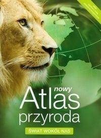 PRZYRODA ŚWIAT WOKÓŁ NAS atlas NOWA ERA