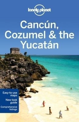 CANCUN, COZUMEL & THE YUCATAN przewodnik LONELY PLANET