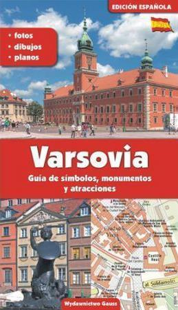 Warszawa Przewodnik po symbolach, zabytkach i atrakcjach w języku polskim wydawnictwo GAUSS plus  plan rozkładany Warszawy