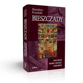 Bieszczady tam gdzie Diabły, Hucuły, Ukraińce LIBRA 2016