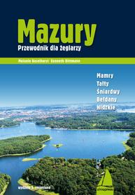 MAZURY Przewodnik dla żeglarzy. Mamry – Tałty – Śniardwy - Bełdany – Nidzkie ALMAPRESS