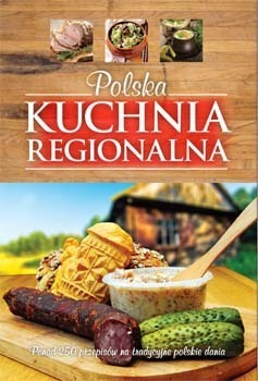 POLSKA KYCHNIA REGIONALNA  250 przepisów SBM