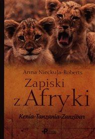 Zapiski z Afryki Kenia Tanzania Zanzibar Anna Nieckula-Roberts POLIGRAF
