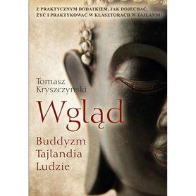 Wgląd. Buddyzm, Tajlandia, Ludzie Tomasz Kryszczyński POLIGRAF
