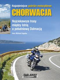 CHORWACJA Najpiękniejsze podróże motocyklowe FAR AWAY