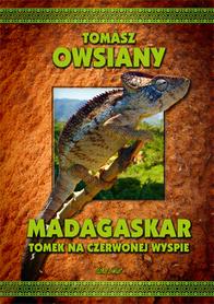 MADAGASKAR TOMEK NA CZERWONEJ WYSPIE Tomasz Owsiany BERNARDINUM