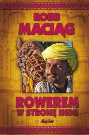 ROWEREM W STRONĘ INDII Robb Maciąg BERNARDINUM