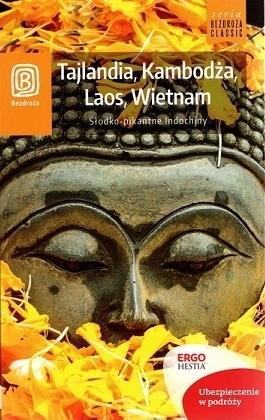 TAJLANDIA, KAMBODŻA, LAOS, WIETNAM, SŁODKO - PIKANTNE INDOCHINY przewodnik BEZDROŻA