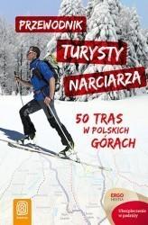 PRZEWODNIK TURYSTY NARCIARZA 50 tras w polskich górach BEZDROŻA
