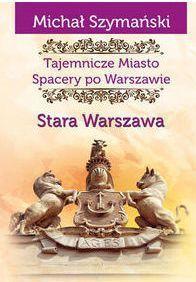 STARA WARSZAWA przewodnik CIEKAWE MIEJSCA 2015
