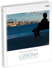 Lizbona. Muzyka moich ulic. Marcin Kydryński