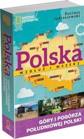 POLSKA WZDŁUŻ I WSZERZ Góry i pogórza południowej Polski Dariusz Jędrzejewski