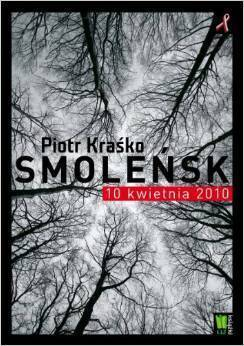 SMOLEŃSK 10 KWIETNIA 2010 - PIOTR KRAŚKO - GJ POLSKA