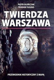 TWIERDZA WARSZAWA przedownik historyczny z mapą RAJD