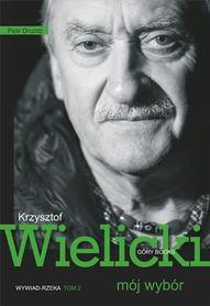 Krzysztof Wielicki - mój wybór. Wywiad-rzeka, tom 2 - Góry Books