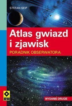 ATLAS GWIAZD I ZJAWISK PORADNIK OBSERWATORA RM