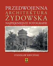 Przedwojenna architektura żydowska - NAJPIĘKNIEJSZE FOTOGRAFIE - RM