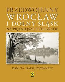 Przedwojenny Wrocław i Dolny Śląsk - NAJPIĘKNIEJSZE FOTOGRAFIE - RM