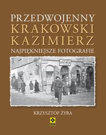 Przedwojenny krakowski Kazimierz - NAJPIĘKNIEJSZE FOTOGRAFIE - RM