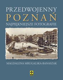 Przedwojenny Poznań - NAJPIĘKNIEJSZE FOTOGRAFIE - RM