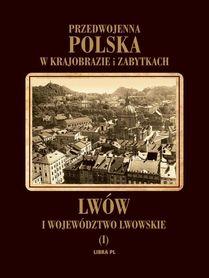 Przedwojenna Polska w krajobrazie i zabytkach. Lwów i województwo lwowskie - LIBRA