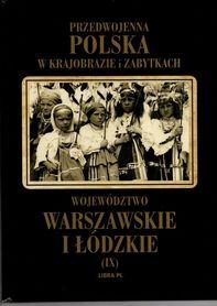 Przedwojenna Polska w krajobrazie i zabytkach. Województwo warszawskie i łódzkie - LIBRA