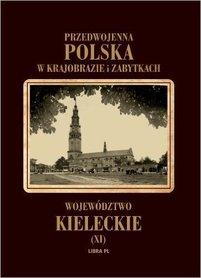 Przedwojenna Polska w krajobrazie i zabytkach. Województwo kieleckie - LIBRA