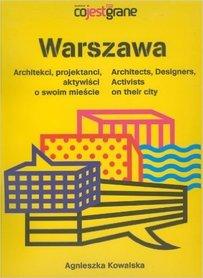 WARSZAWA, architekci, projektanci, aktywiści o swoim mieście AGORA