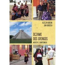 OCZAMI DOS GRINGOS - Meksyk,Gwatemala i Belize SORUS