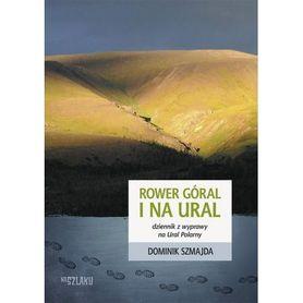 ROWER GÓRAL I NA URAL dziennik z wyprawy na Ural Polarny SORUS