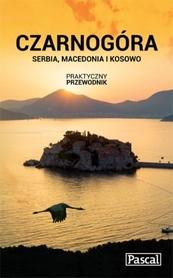 CZARNOGÓRA SERBIA MACEDONIA KOSOWO PRAKTYCZNY PRZEWODNIK PASCAL