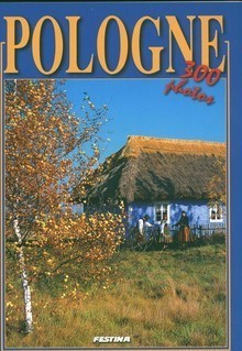 POLSKA album 300 fotografii FESTINA j. francuski