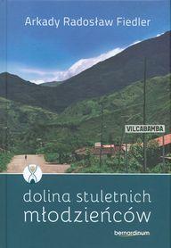 DOLINA STULETNICH MŁODZIEŃCÓW Arkady Radosław Fiedler