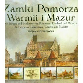ZAMKI POMORZA WARMII I MAZUR Zbigniew Szczepanek