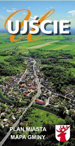 UJŚCIE Plan Miasta i Mapa Gminy 1:10 000 1:70 000 BIK 2015