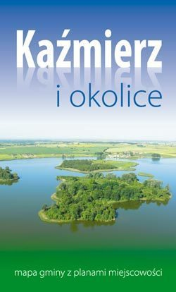 KAŹMIERZ plan miejscowości i mapa gminy 1:8 000 1:50 000 BIK