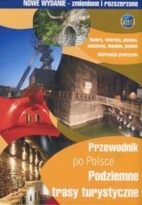 PRZEWODNIK PO POLSCE Podziemne trasy turystyczne EUROPILOT