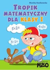 TROPIK MATEMATYCZNY DLA KLASY 1 wyd. NIKO
